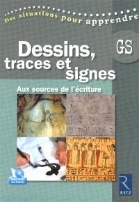 Dessins, traces et signes : aux sources de l'écriture : GS