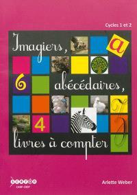 Imagiers, abécédaires, livres à compter : cycles 1 et 2