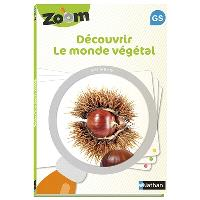 Découvrir le monde végétal GS : guide zoom