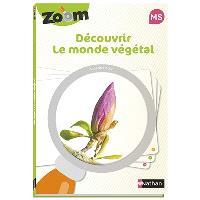 Découvrir le monde végétal MS : guide zoom