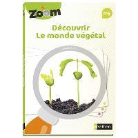 Découvrir le monde végétal PS : guide zoom