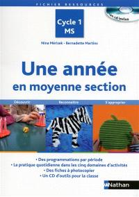 Une année en moyenne section : cycle 1, MS