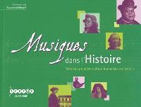 Musiques dans l'histoire : vers une première culture humaniste en cycle 3