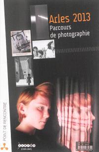 Arles 2013, parcours de photographie