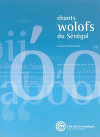 Chants wolofs du Sénégal : pour chanter ensemble de 8 à 14 ans