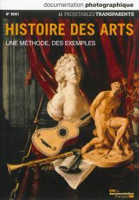 Documentation photographique (La). n° 8091, Histoire des arts : une méthode, des exemples : projetables transparents