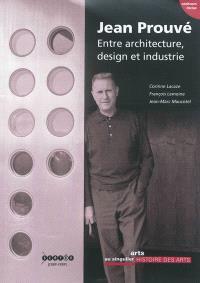 Jean Prouvé : entre architecture, design et industrie