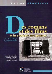 Des romans et des films : à la croisée des genres : 4e-3e de collège, 2nde professionnelle