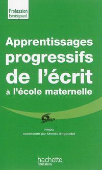 Apprentissages progressifs de l'écrit à la maternelle : Prog