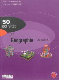 50 activités en géographie au cycle 3