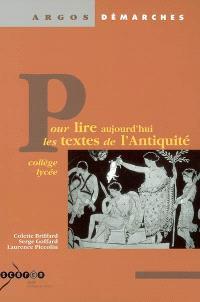 Pour lire aujourd'hui les textes de l'Antiquité : collège et lycée