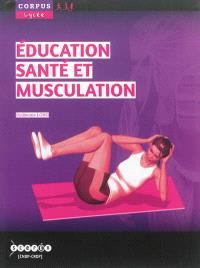 Education, santé et musculation