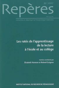 Repères : recherches en didactique du français langue maternelle. n° 35, Les ratés de l'apprentissage de la lecture à l'école et au collège