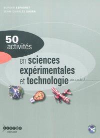 50 activités en sciences expérimentales et technologie : au cycle 3