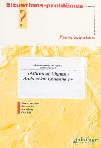 Arbres et vignes, amis et-ou ennemis ? : agroforesterie et vigne, quels enjeux ? : planches documentaires