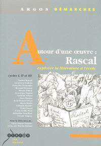Autour d'une oeuvre, Rascal : explorer la littérature à l'école, cycles I, II et III