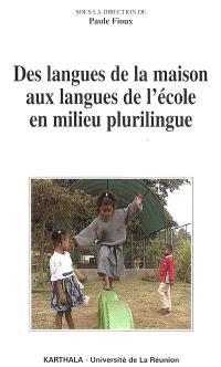 Des langues de la maison aux langues de l'école en milieu plurilingue : l'expérience de La Réunion