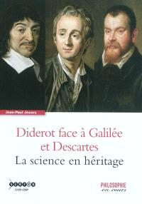Diderot face à Galilée et Descartes : la science en héritage