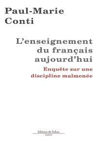 L'enseignement du français aujourd'hui : enquête sur une discipline malmenée