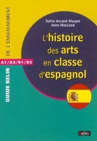 L'histoire des arts en classe d'espagnol : A1-A2-B1-B2