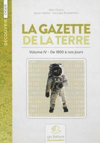 La gazette de la terre : histoire de France. Volume 4, De 1800 à nos jours