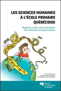 Les sciences humaines à l'école primaire québécoise  : regards croisés sur un domaine d'intervention et de recherche