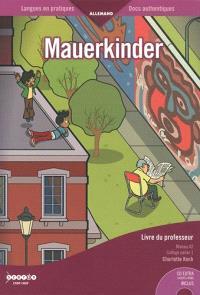 Mauerkinder : livre du professeur, niveau A2 : collège, palier 1
