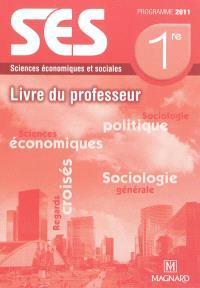SES, sciences économiques et sociales, 1re : livre du professeur