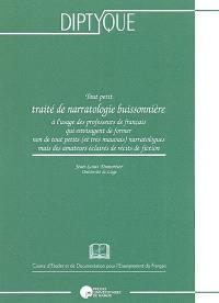 Tout petit traité de narratologie buissonnière : à l'usage des professeurs de français qui envisagent de former non de tout petits (et très mauvais) narratologues mais des amateurs éclairés de récits de fiction