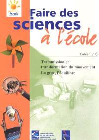Transmission et transformation du mouvement : la grue, l'équilibre