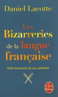 Les bizarreries de la langue française : petit inventaire de ses subtilités