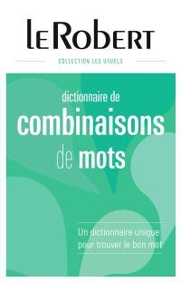 Dictionnaire de combinaisons de mots : un dictionnaire unique pour trouver le bon mot
