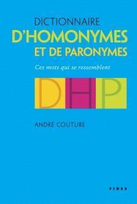 Dictionnaire d'homonymes et paronymes  : ces mots qui se ressemblent