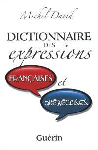 Dictionnaire des expressions françaises et québécoises
