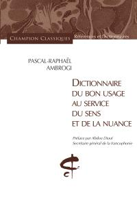Dictionnaire du bon usage au service du sens et de la nuance