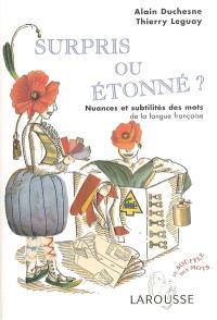 Surpris ou étonné ? : nuances et subtilités des mots de la langue française