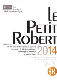 Le Petit Robert 2014 : dictionnaire alphabétique et analogique de la langue française