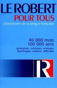Le Robert pour tous : dictionnaire de la langue française