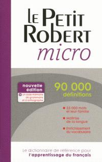 Le Petit Robert micro : dictionnaire d'apprentissage de la langue française