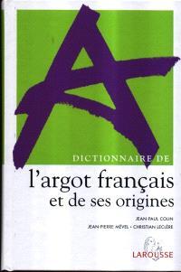 Dictionnaire de l'argot et de ses origines