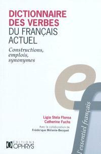 Dictionnaire des verbes du français actuel : constructions, emplois, synonymes