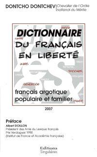 Dictionnaire du français en liberté : français argotique, populaire et familier