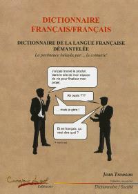 Dictionnaire français-français : dictionnaire de la langue française démantelée