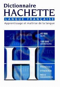 Dictionnaire Hachette langue française : apprentissage et maîtrise de la langue