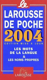 Le Larousse de poche 2004 : dictionnaire de la langue française et de la culture essentielle