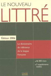 Le nouveau Littré : édition 2006 : le dictionnaire de référence de la langue française