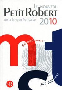 Le nouveau Petit Robert 2010 : dictionnaire alphabétique et analogique de la langue française
