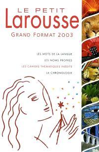 Le petit Larousse grand format 2003