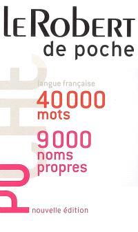 Le Robert de poche : langue française, 40.000 mots, 9.000 noms propres
