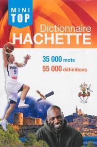 Mini top dictionnaire Hachette : 35.000 mots, 55.000 définitions